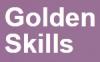 Golden skills